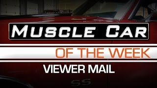 Muscle Car Of The Week Video #65: Viewer Mail