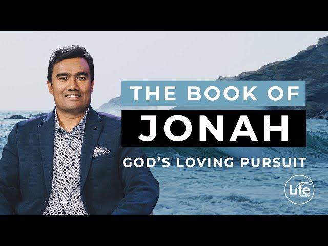 Jonah Part 1 - God's Loving Pursuit | Rev Paul Jeyachandran