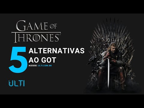 5 Alternativas ao GOT (Game Of Thrones)