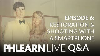 LIVE Q&A | Shooting with a Phone Camera & Restoring Old Photos