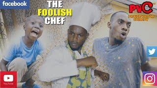 THE FOOLISH CHEF  PRAIZE VICTOR COMEDY