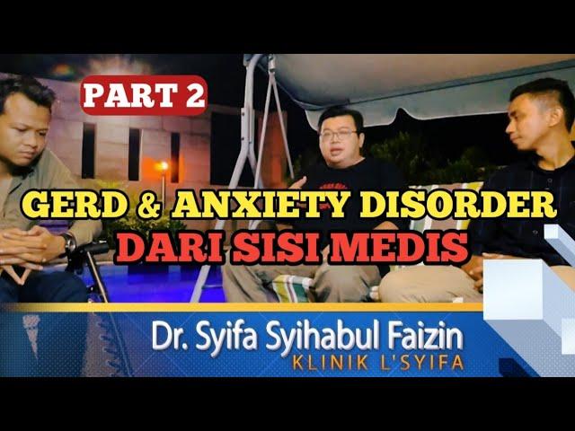 Gerd dan Anxiety Disorder dari sisi Medis ( Part 2 )