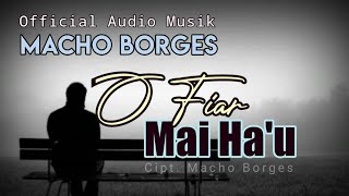 Download Musik Foun O Fiar Mai Hau Macho Borges| Official Audio |