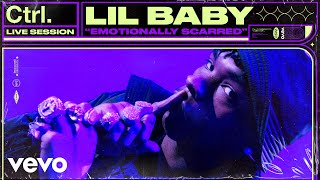 Lil Baby - Emotionally Scarred (Live Session) | Vevo Ctrl