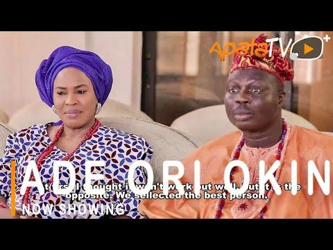 Download Ade Ori Okin Latest Yoruba Movie 2021 Drama Starring Fathia Balogun  Sanyeri   Aishat Raji  Mr Latin