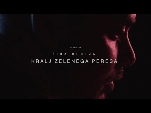 👑 Žiga Rustja - KRALJ ZELENEGA PERESA [ Official video ] 👑 #novo