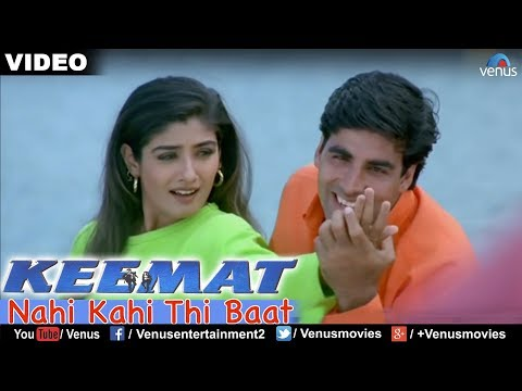 Nahi Kahi Thi Baat Full  Song : Keemat  Akshay Kumar, Raveena Tandon, Saif Ali Khan