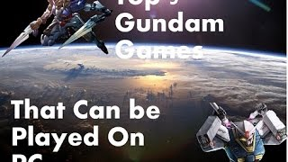 Top 5 Gundam Games That Can Be Played on PC
