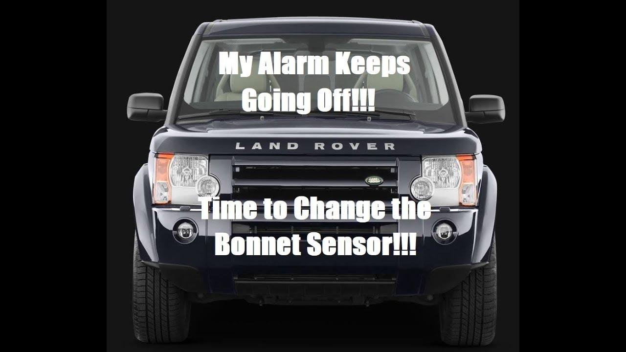 Land Rover LR3: My alarm keeps going off  Time to change the bonnet sensor
