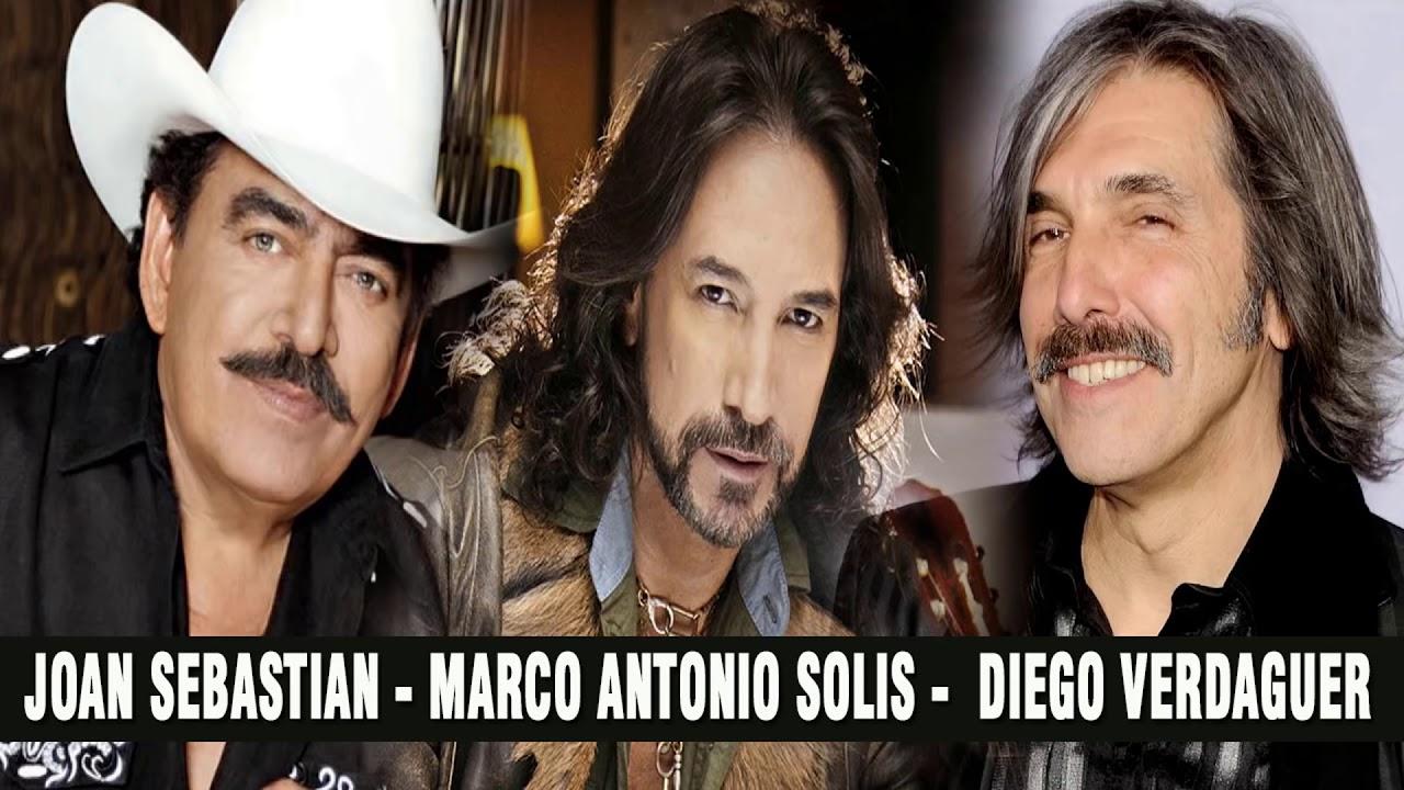 La Combinación De Joan Sebastian Marco Antonio Solis Y Diego Verdaguer Hizo Un Gran éxitox Youtube