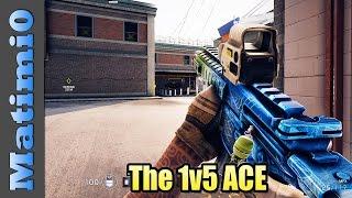 The 1v5 ACE - Rainbow Six Siege