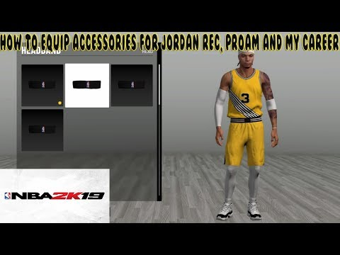 nba-2k19-|-how-to-equip-accessories-for-jordan-rec-center,-proam,-and-my-career
