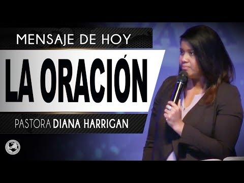 LA ORACIÓN   Pastora Diana Harrigan  