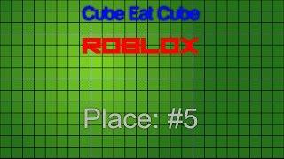 GETTING 5TH IN CUBE EAT CUBE! | Roblox