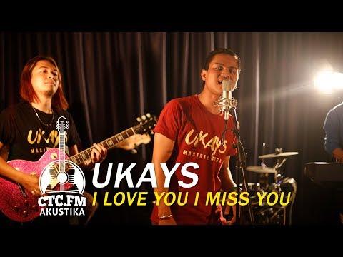 [Akustika] Ukays - I Love You I Miss You