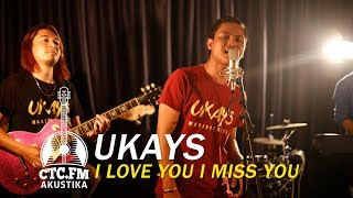 Cover images [Akustika] Ukays - I Love You I Miss You