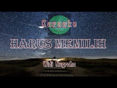No vocal HARUS MEMILIH  - WIDI NUGROHO