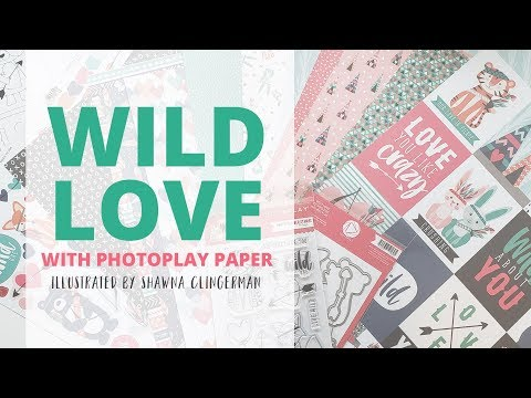 Wild Love Scrapbooking Collection From Photo Play Paper And Shawna Clingerman