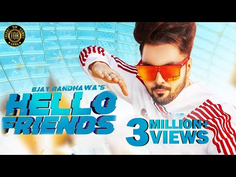 Hello Friends : B Jay Randhawa  Viral Song 2018 | TOB GANG
