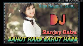 BAHUT_HARD_BAHUT_HARD (NEW NAGPURI SONG 2O2O ) HARD AATECK MIX DJ SANJAY BABU BRINDAWAN
