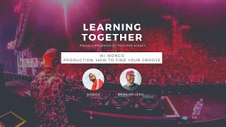 Learning Together - Wongo: How to Find Your Groove