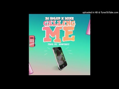 Calling - Dj Holup ft Minz (prod by Mowizzy)