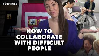 How to Collaborate With Difficult People (60-Second Video)