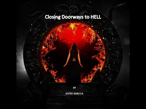 CLOSING THE DOORS TO HELL