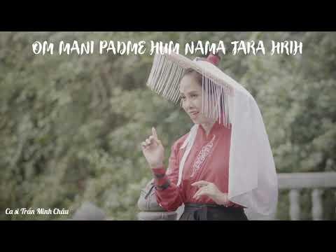 Nhạc thiền MV: Om Mani Padme Hum Nama Tara Hrih - Ca sĩ Trần Minh Châu