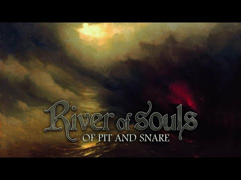 River of Souls - Of Pit and Snare