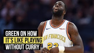 Green on how it's different playing without Curry