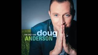 Remember that He loves you - Doug Anderson Video