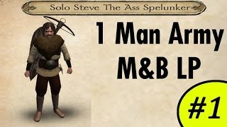 Solo Steve the One Man Army Mount and Blade LP #1