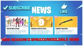 FORTNITE NEW SEASON 9 BATTLE PASS UPDATE & NEW COMBAT SHOTGUN WEAPON SHOWCASE & AVAILABLE NOW
