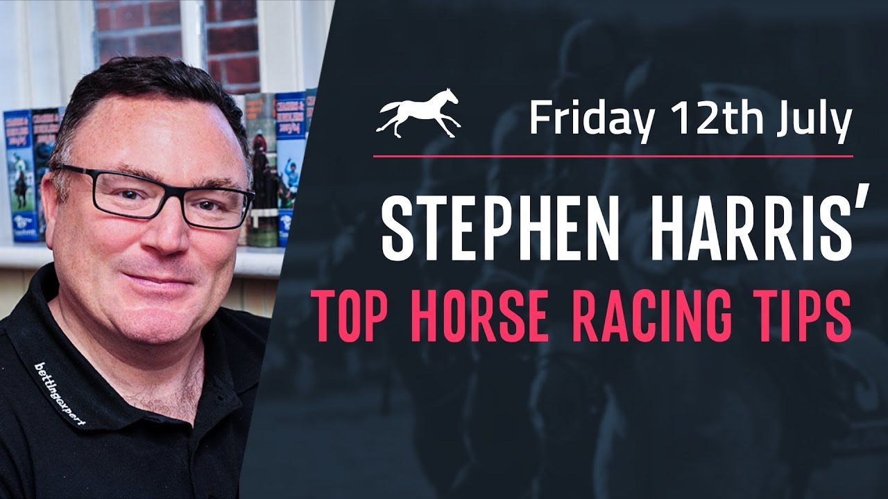 Stephen Harris' top horse racing tips for Friday 12th July