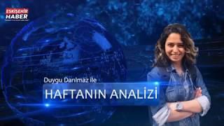 Eskişehir Haber - Haftanın Analizi