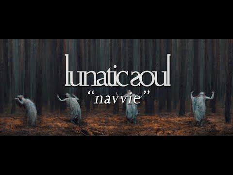 Lunatic Soul - Navvie