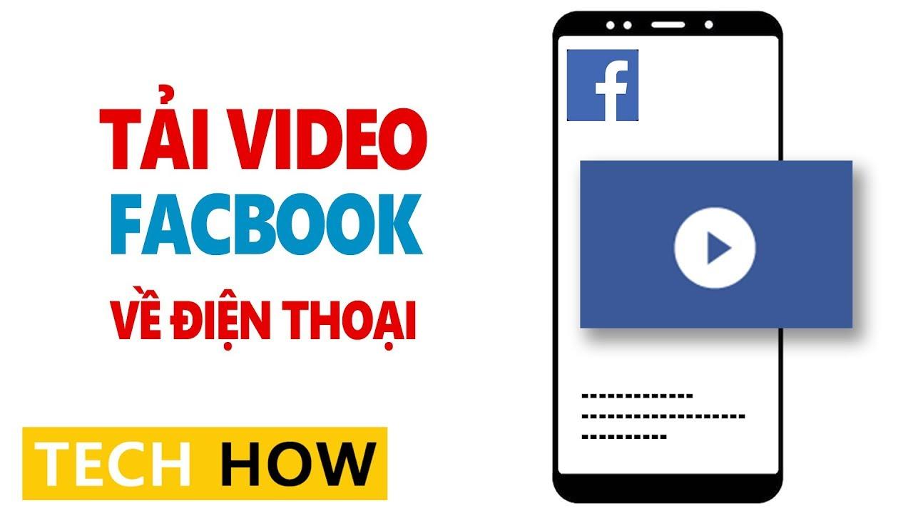 Cách tải video trên Facebook về điện thoại đơn giản nhất | MÊ THỦ THUẬT