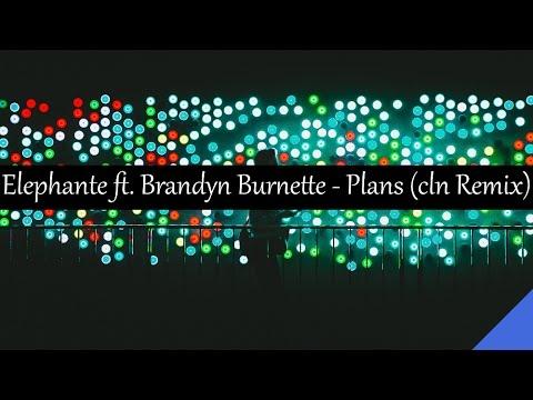 Elephante ft. Brandyn Burnette - Plans (cln Remix)