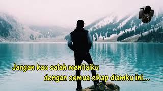 Download lagu Lagu Untuk Mantan JANGAN SALAH MENILAIKU Lyrics MP3