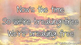 High School Musical - Breaking Free (with lyrics)