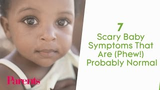 Scary Baby Symptoms That Are Totally Normal | Parents