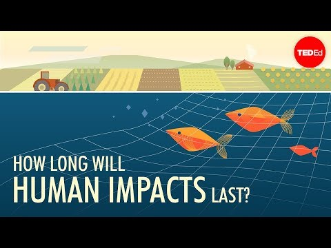 How long will human impacts last? - David Biello