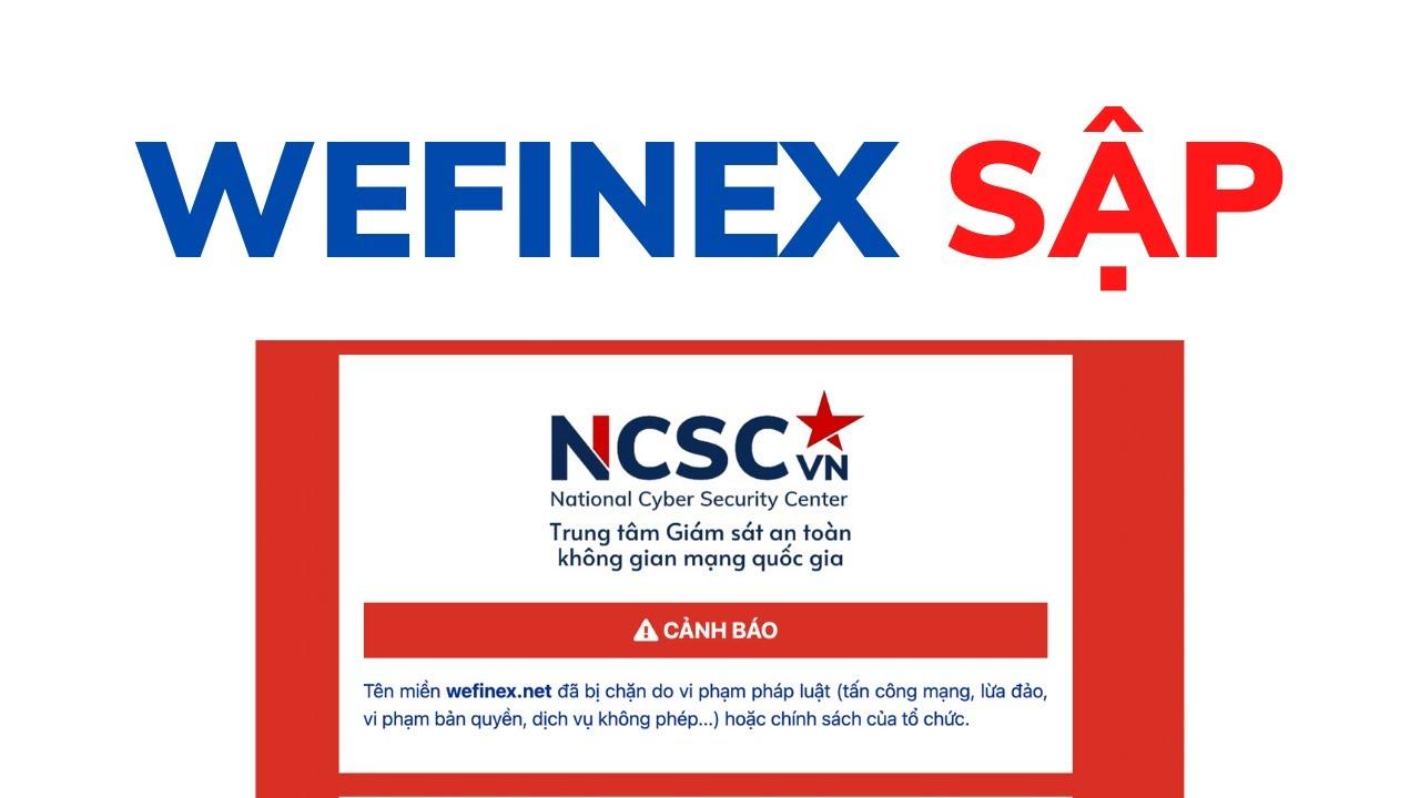 Wefinex sập - Sàn Wefinex bị chặn vì vi phạm pháp luật