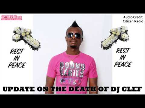 UPDATE ON THE DEATH OF DJ CLEF