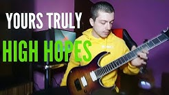 Yours Truly - High Hopes - Guitar Cover - Nicolaevici Bogdan