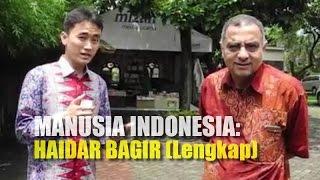 MANUSIA INDONESIA - HAIDAR BAGIR (Lengkap)
