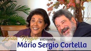 COM A PALAVRA MARIO SERGIO CORTELLA | LEDA NAGLE