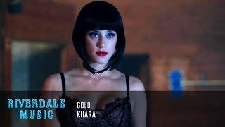 Kiiara - Gold | Riverdale 1x03 Music [HD]