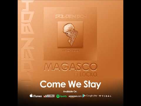 Magasco - Come We Stay Ft Locko (Official Audio)